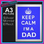 KEEP CALM DAD FATHER ALUMINIUM PRINTED PICTURE SPECIAL EFFECT PRINT NOT CANVAS